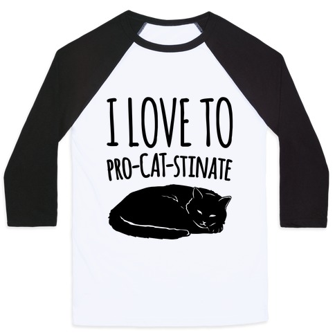 I Love To Pro-Cat-Stinate Cat Parody Baseball Tee