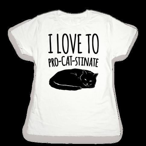 I Love To Pro-Cat-Stinate Cat Parody Womens T-Shirt