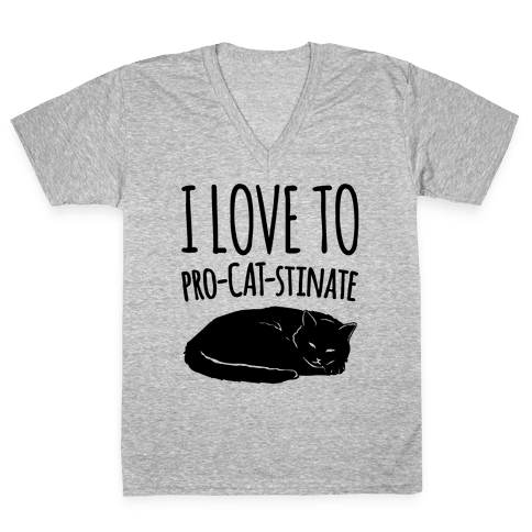 I Love To Pro-Cat-Stinate Cat Parody V-Neck Tee Shirt