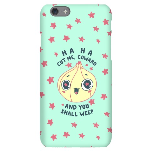 Cut Me Coward (Onion) Phone Case
