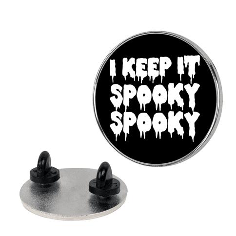 I Keep It Spooky Spooky Pin