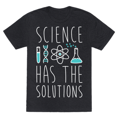 Science Has The Solutions