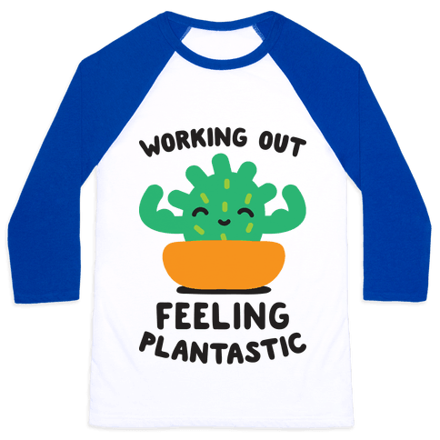 Working Out Feeling Plantastic Baseball Tee