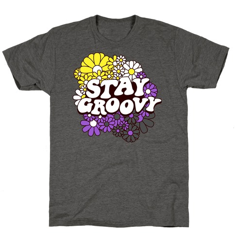 Stay Groovy (Nonbinary Flag Colors) T-Shirt