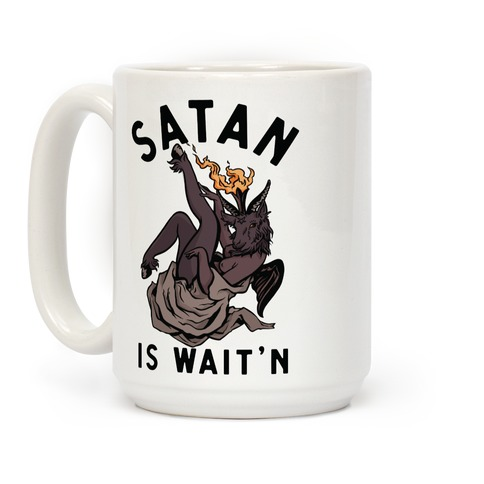 Satan Is Wait'n Coffee Mug
