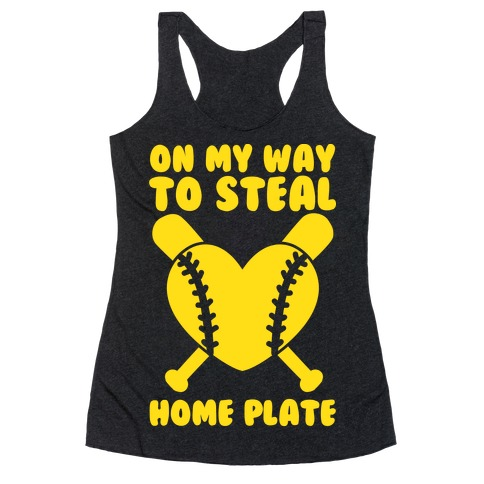 On My Way To Steal Home Plate Racerback Tank Top