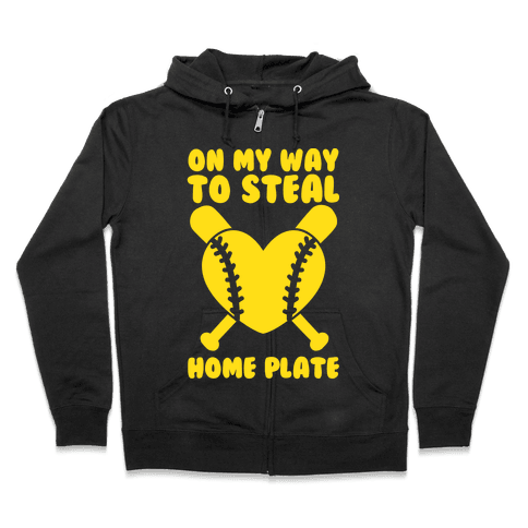 On My Way To Steal Home Plate Zip Hoodie