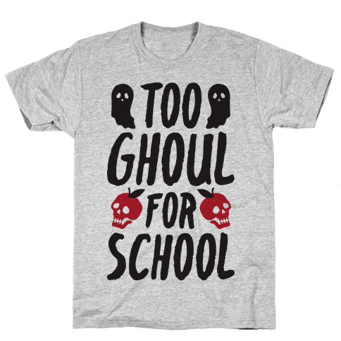 Too Ghoul For School Mens T-Shirt