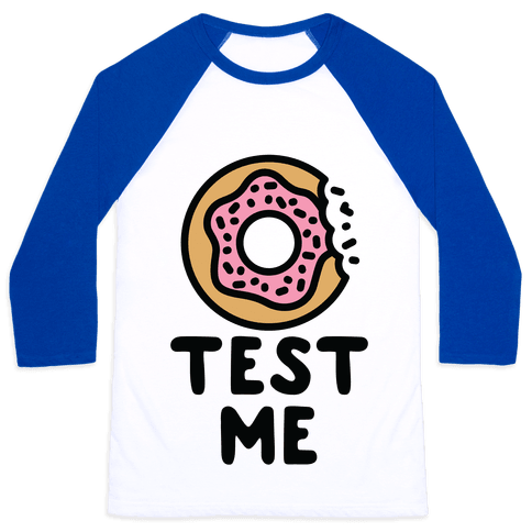 Donut Test Me Baseball Tee