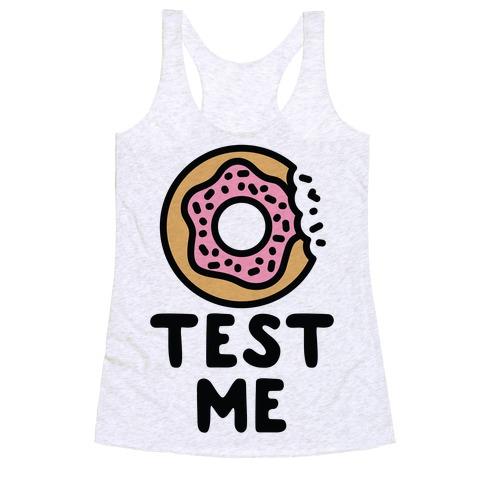 Donut Test Me Racerback Tank Top