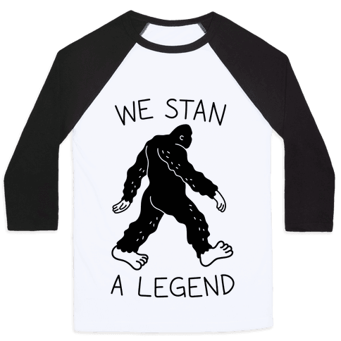 We Stan A Legend Bigfoot Baseball Tee