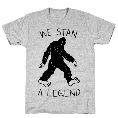 We Stan A Legend Bigfoot Mens T-Shirt