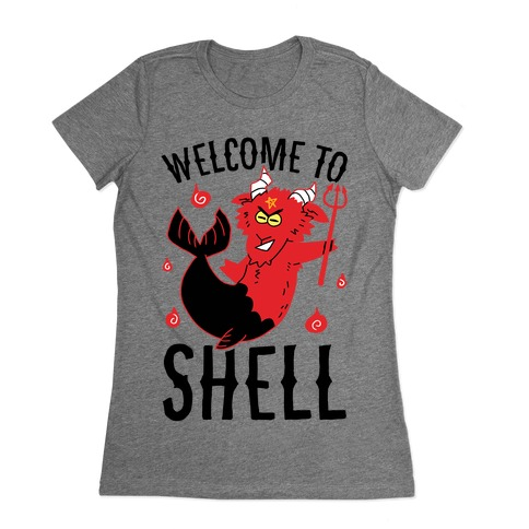 Welcome To Shell Womens T-Shirt