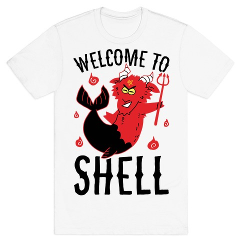 Welcome To Shell T-Shirt