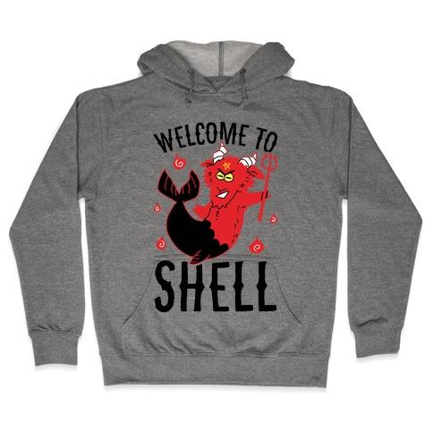 Welcome To Shell Hooded Sweatshirt