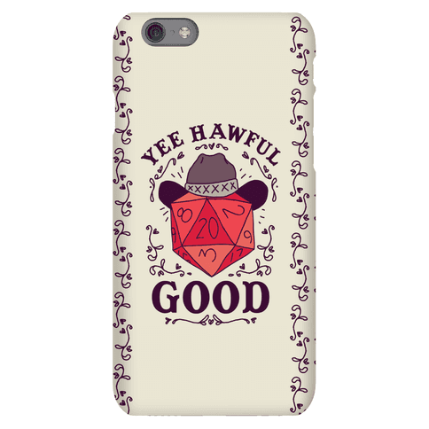 Yee Hawful Good Phone Case