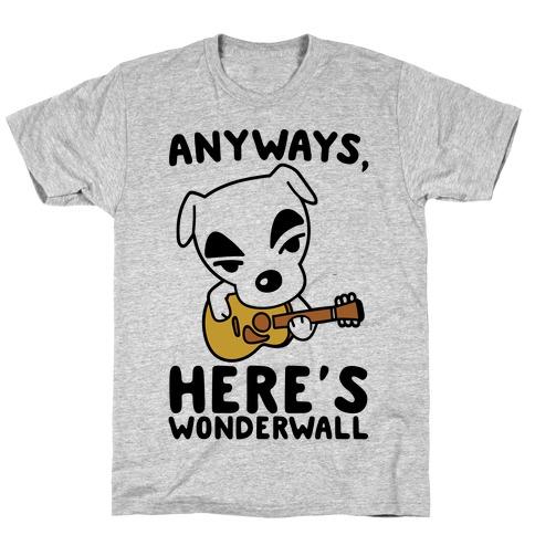 Anyways Here's Wonderwall Parody T-Shirt