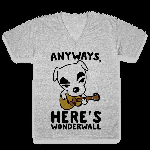 Anyways Here's Wonderwall Parody V-Neck Tee Shirt