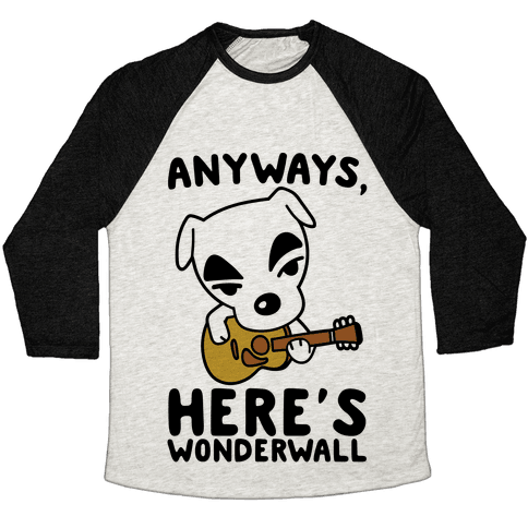 Anyways Here's Wonderwall Parody Baseball Tee