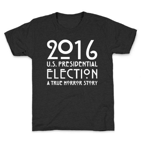 2016 U.S. Presidential Election A True Horror Story Parody White Print Kids T-Shirt