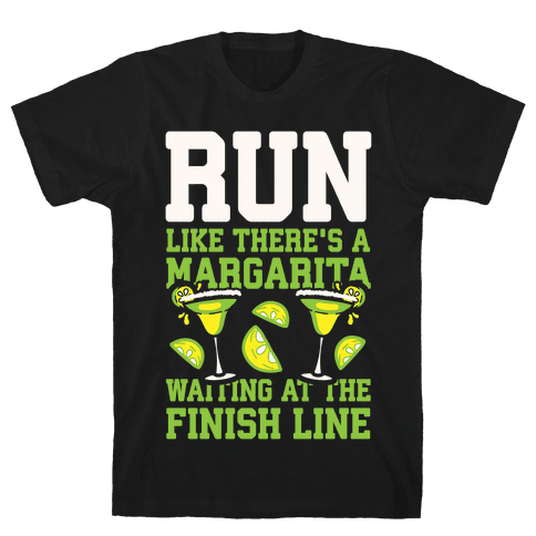 Run Like There's A Margarita Waiting At The Finish Line Mens T-Shirt