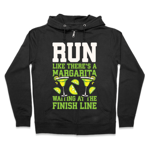 Run Like There's A Margarita Waiting At The Finish Line Zip Hoodie