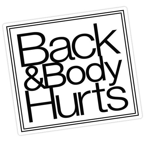 Back & Body Hurts Parody Die Cut Sticker
