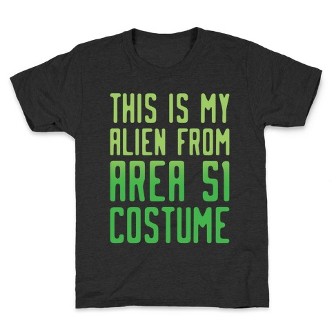 This Is My Alien From Area 51 Costume Parody White Print Kids T-Shirt