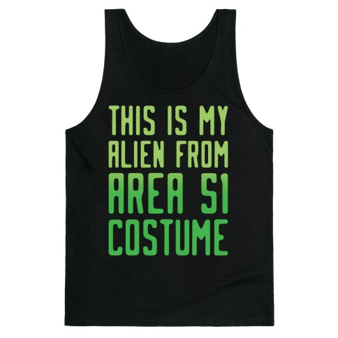 This Is My Alien From Area 51 Costume Parody White Print Tank Top