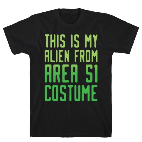 This Is My Alien From Area 51 Costume Parody White Print T-Shirt