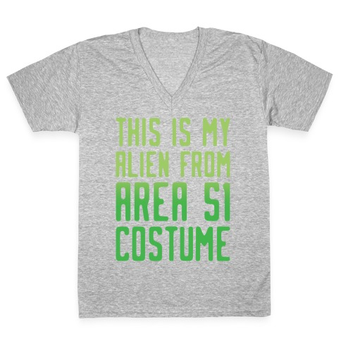This Is My Alien From Area 51 Costume Parody White Print V-Neck Tee Shirt