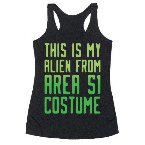 This Is My Alien From Area 51 Costume Parody White Print Racerback Tank Top