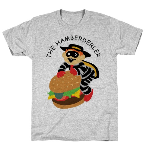The Hamberderler T-Shirt