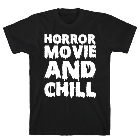 Horror Movie and Chill Mens/Unisex T-Shirt