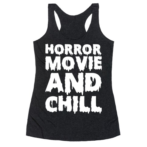 Horror Movie and Chill Racerback Tank Top