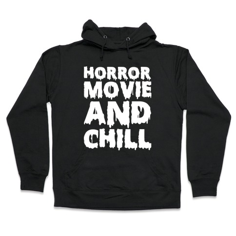 Horror Movie and Chill Hooded Sweatshirt