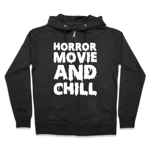 Horror Movie and Chill Zip Hoodie