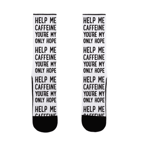Help Me Caffeine You're My Only Hope Sock