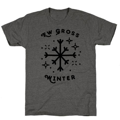 Ew Gross Winter T-Shirt