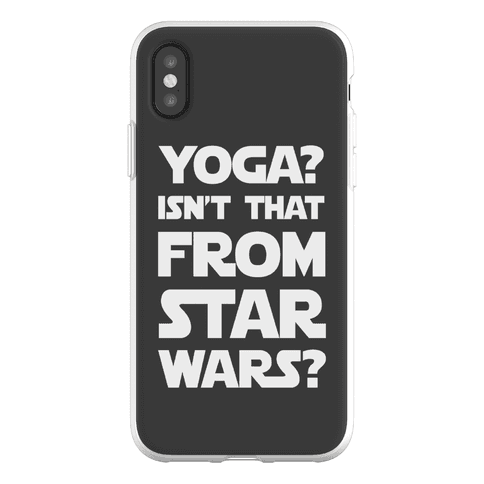 Yoga Isn't That From Star Wars Phone Flexi-Case