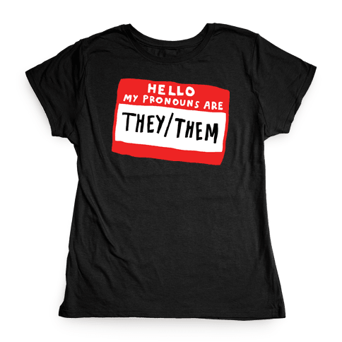Hello My Pronouns Are They Them Womens T-Shirt