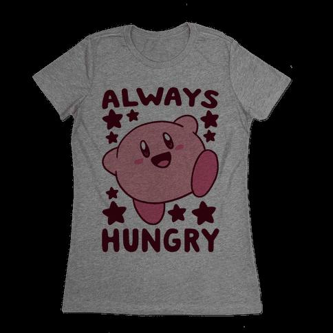 Always Hungry - Kirby Womens T-Shirt