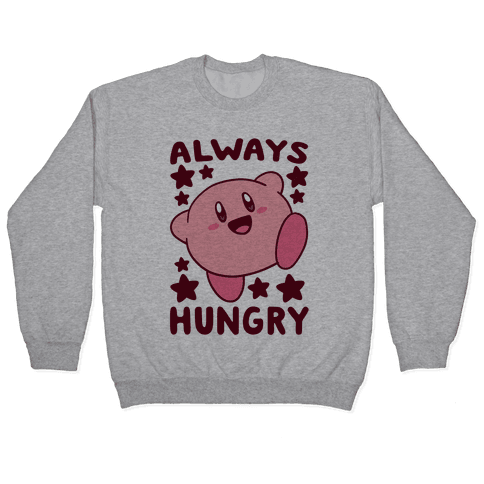 Always Hungry - Kirby Pullover