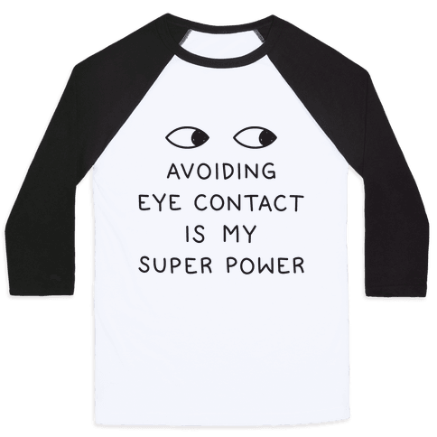 Avoiding Eye Contact Is My Super Power Baseball Tee