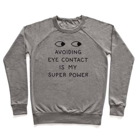 Avoiding Eye Contact Is My Super Power Pullover