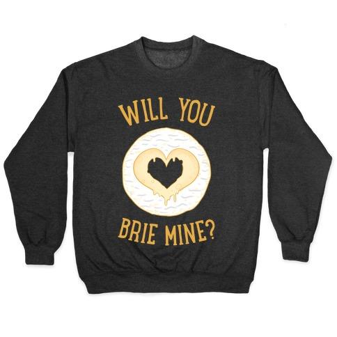 Will You Brie Mine? Pullover