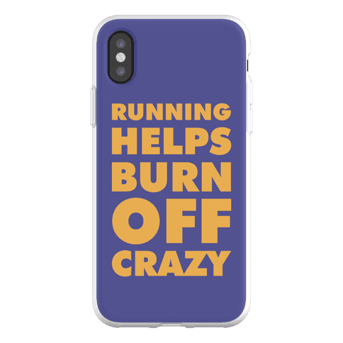Running Helps Burn Off Crazy Phone Flexi-Case