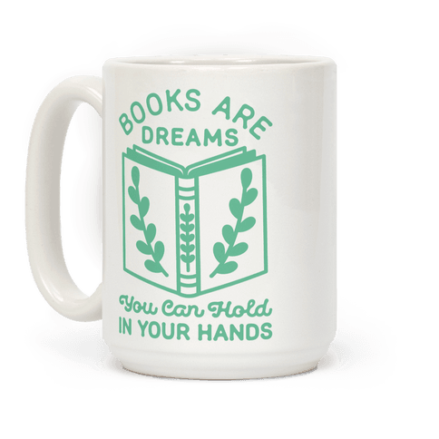 Books Are Dreams You Can Hold in Your Hands
