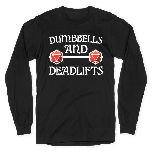 Dumbbells and Deadlifts (DnD Parody) Long Sleeve T-Shirt