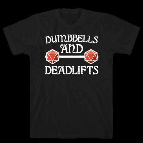 Dumbbells and Deadlifts (DnD Parody) Mens/Unisex T-Shirt